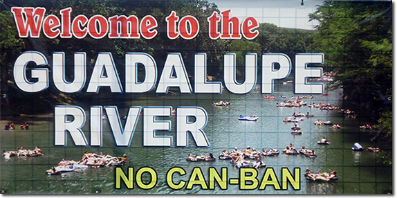 Welcome to the Guadalupe River - NO CAN-BAN!
